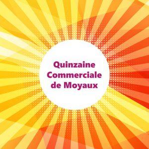 Quinzaine Commerciale de l'A.M.I.C.A.L de Moyaux